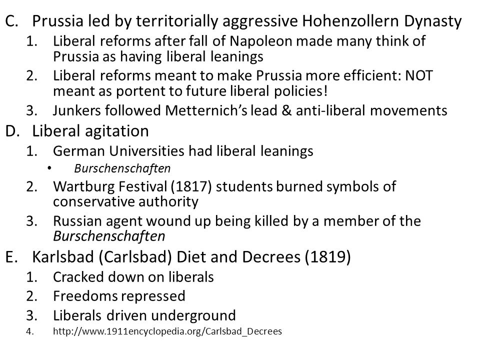 C.Prussia led by territorially aggressive Hohenzollern Dynasty 1.Liberal reforms after fall of Napoleon made many think of Prussia as having liberal l