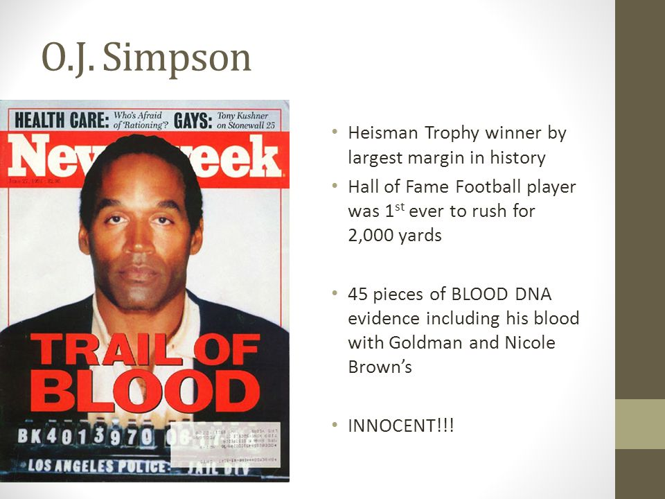 O.J. Simpson Heisman Trophy winner by largest margin in history Hall of Fame Football player was 1 st ever to rush for 2,000 yards 45 pieces of BLOOD