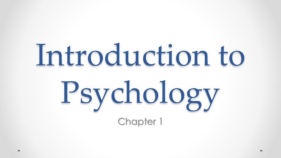 Introduction to Psychology Chapter 1