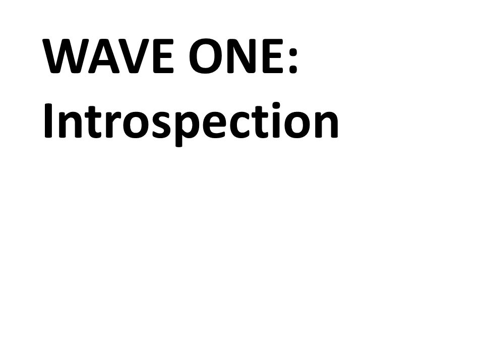WAVE ONE: Introspection
