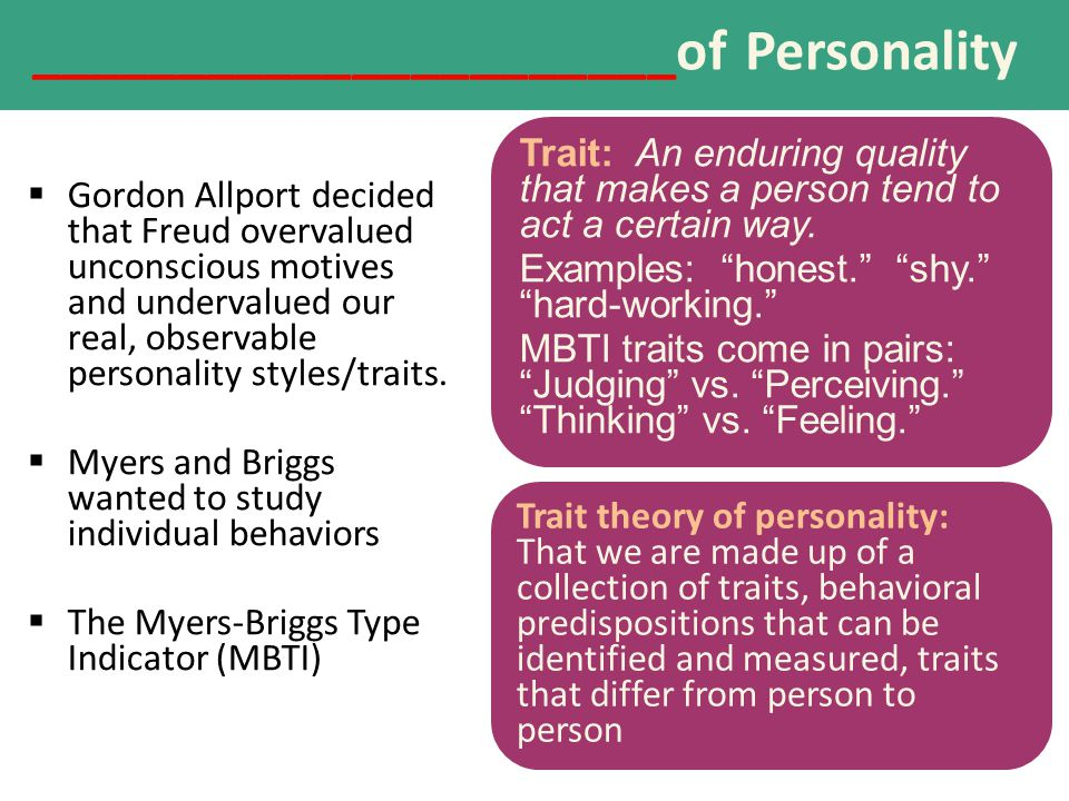 ______________________of Personality  Gordon Allport decided that Freud overvalued unconscious motives and undervalued our real, observable personali