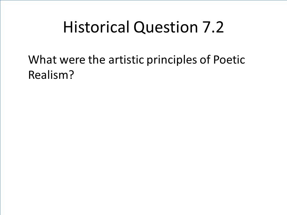 Historical Question 7.2 What were the artistic principles of Poetic Realism