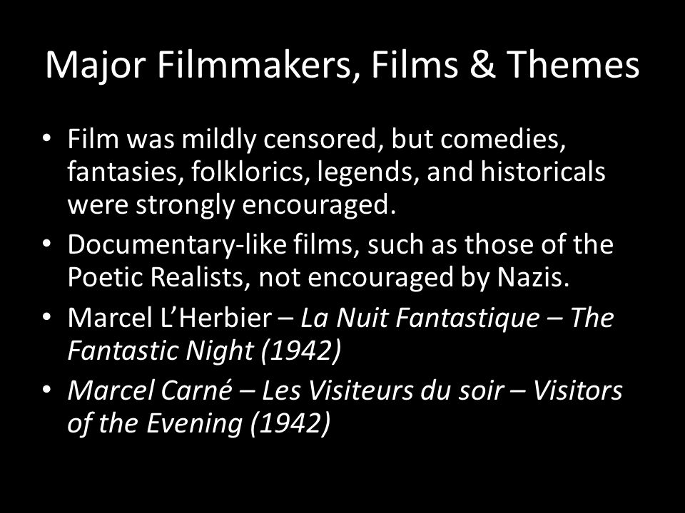 Major Filmmakers, Films & Themes Film was mildly censored, but comedies, fantasies, folklorics, legends, and historicals were strongly encouraged.