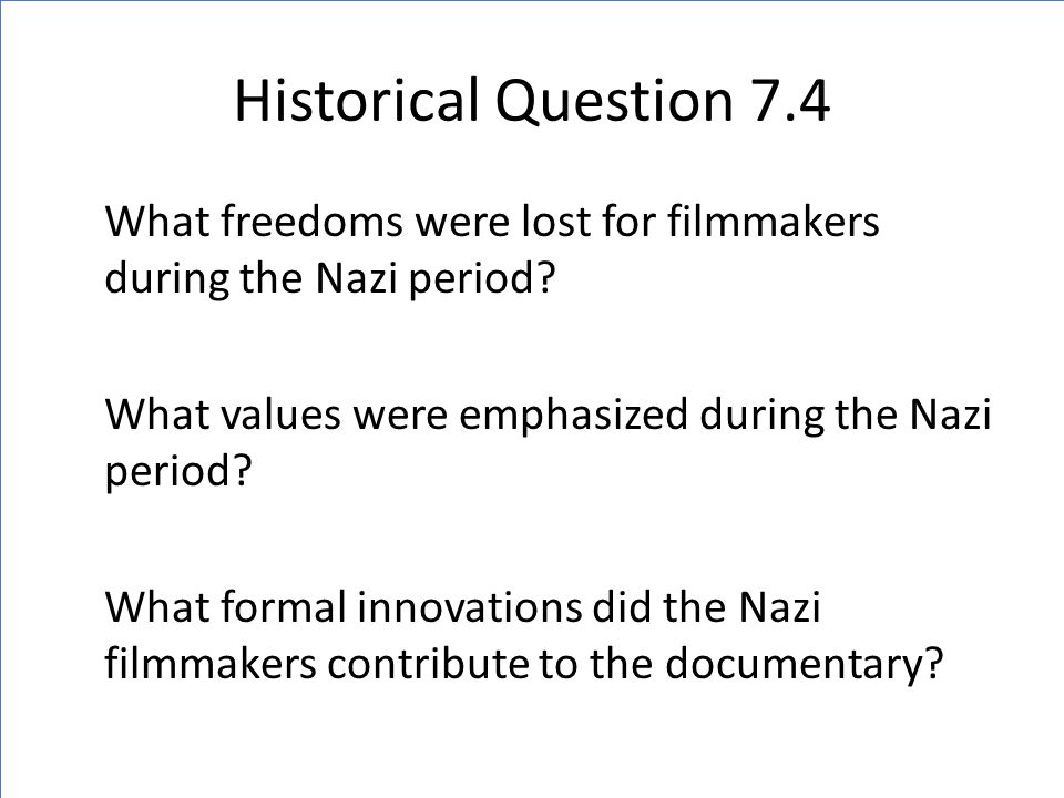Historical Question 7.4 What freedoms were lost for filmmakers during the Nazi period.