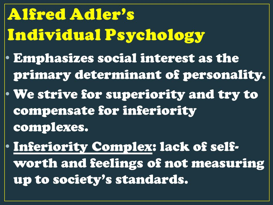 Emphasizes social interest as the primary determinant of personality.