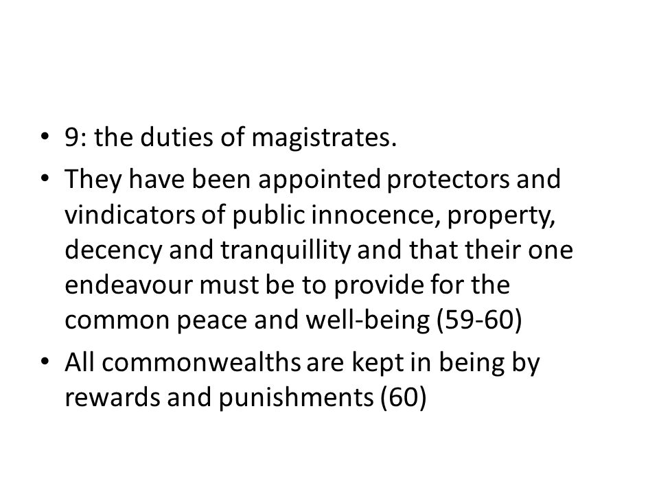 9: the duties of magistrates. They have been appointed protectors and vindicators of public innocence, property, decency and tranquillity and that the