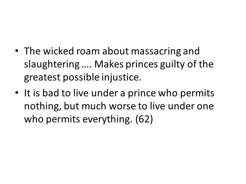 The wicked roam about massacring and slaughtering ….
