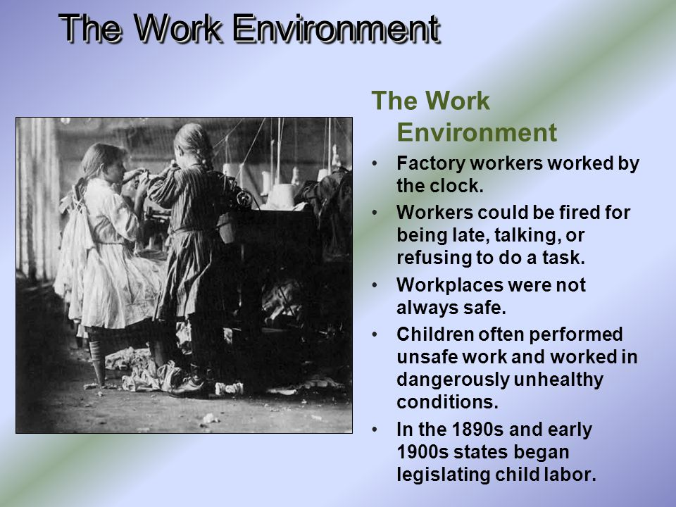 The Work Environment The Division of Labor Some owners viewed workers as parts of the machinery. Unlike smaller and older businesses, most owners neve