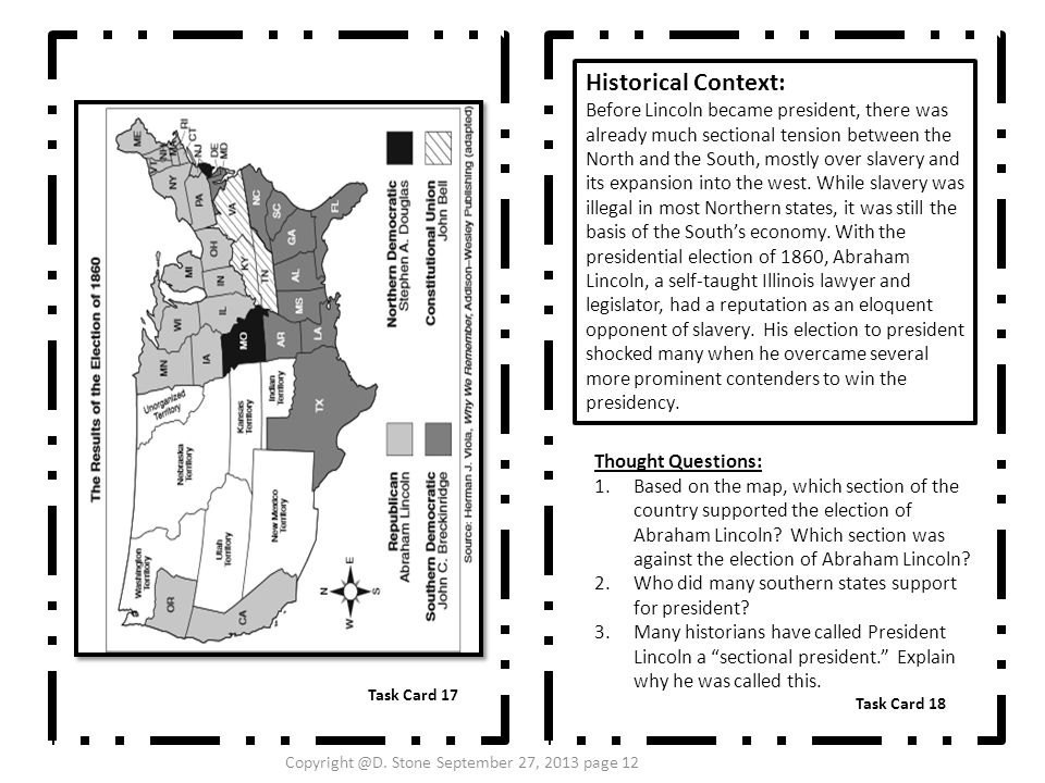 Task Card 17 Task Card 18 Historical Context: Before Lincoln became president, there was already much sectional tension between the North and the Sout