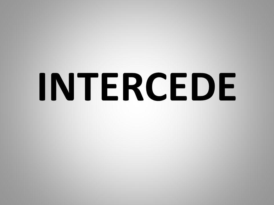 INTERCEDE