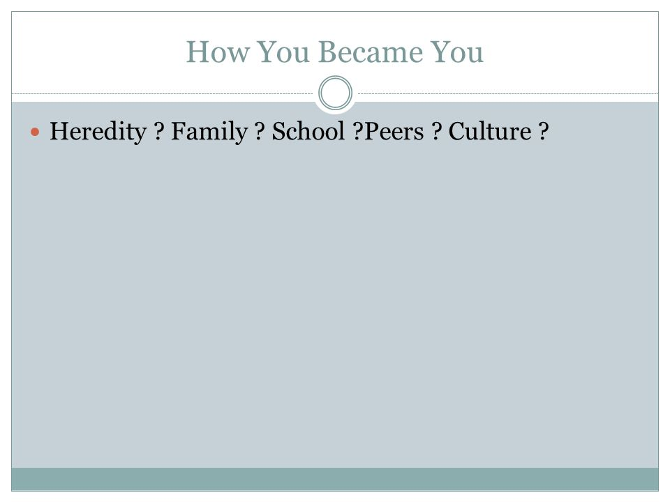 How You Became You Heredity Family School Peers Culture