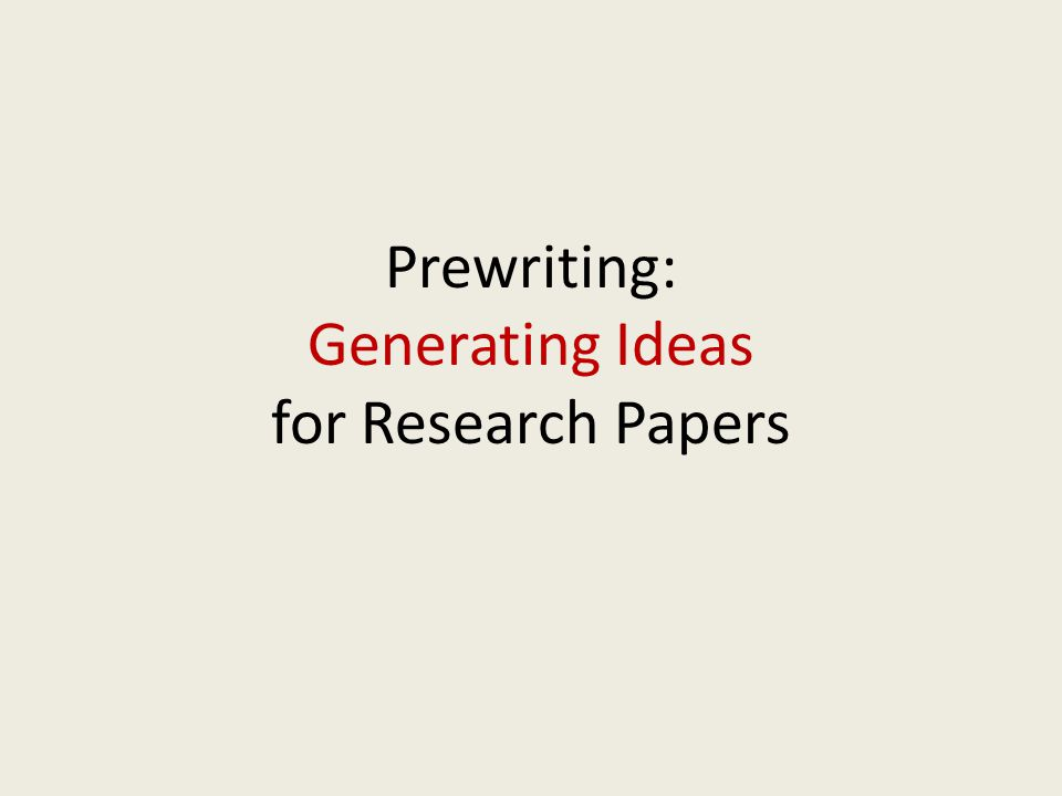 Brainstorming: Developing Research Ideas & the Thesis