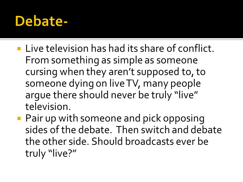  Live television has had its share of conflict. From something as simple as someone cursing when they aren't supposed to, to someone dying on live TV
