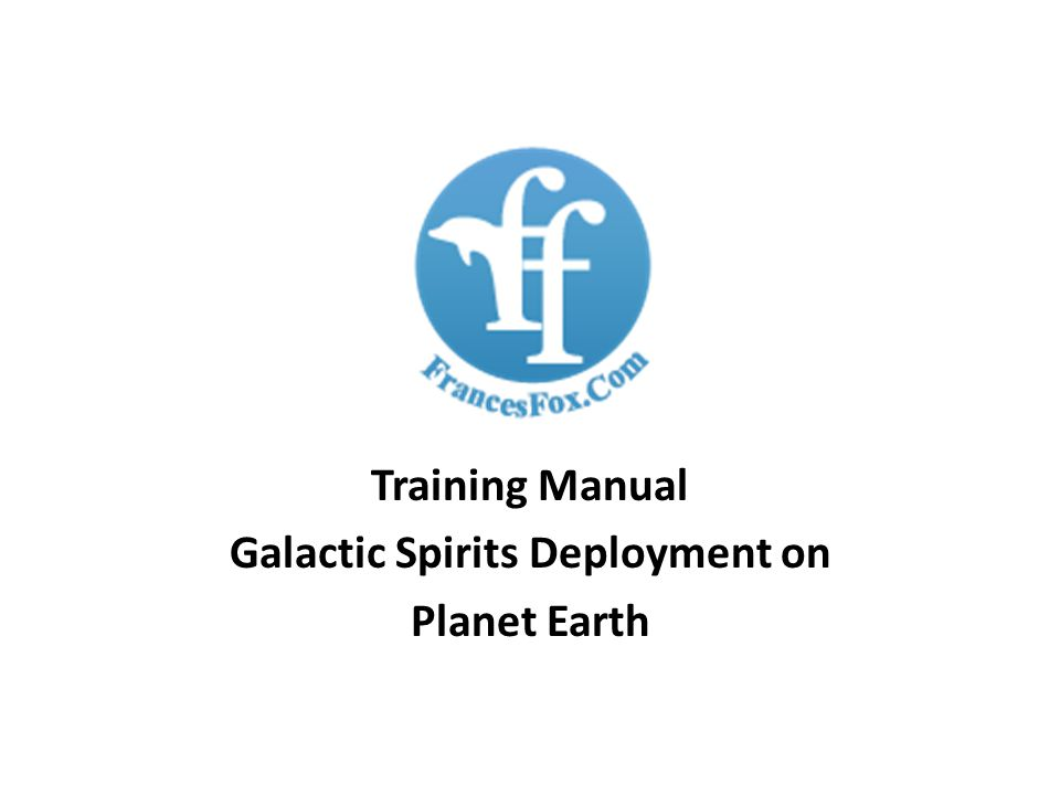 Training Manual Galactic Spirits Deployment on Planet Earth