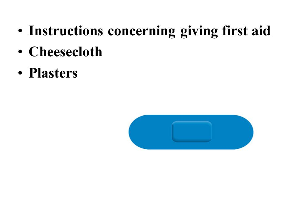 Instructions concerning giving first aid Cheesecloth Plasters