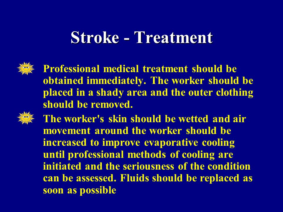 Stroke - Treatment Professional medical treatment should be obtained immediately.
