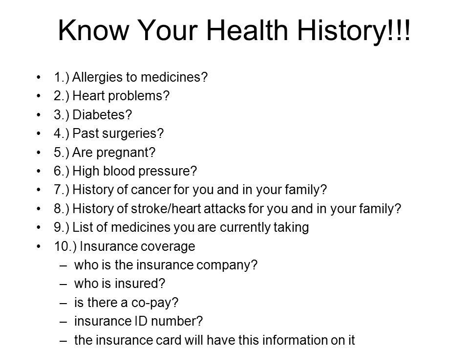 Know Your Health History!!.1.) Allergies to medicines.