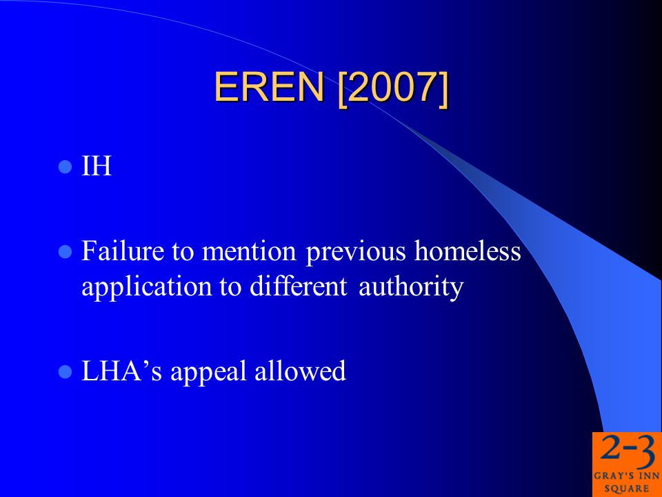EREN [2007] IH Failure to mention previous homeless application to different authority LHA's appeal allowed