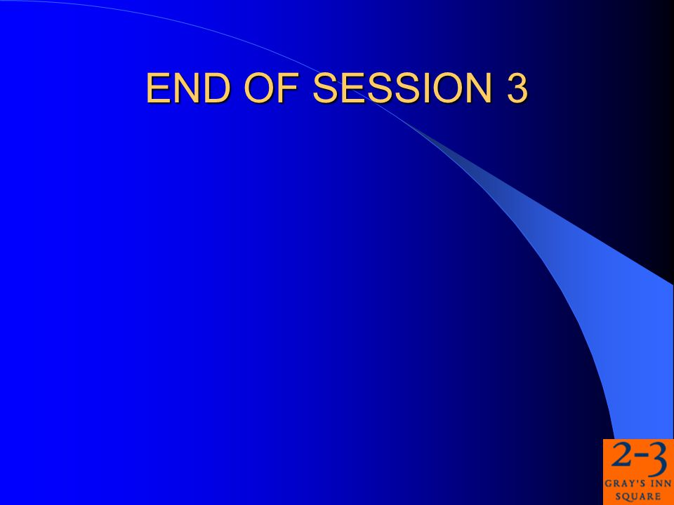 END OF SESSION 3
