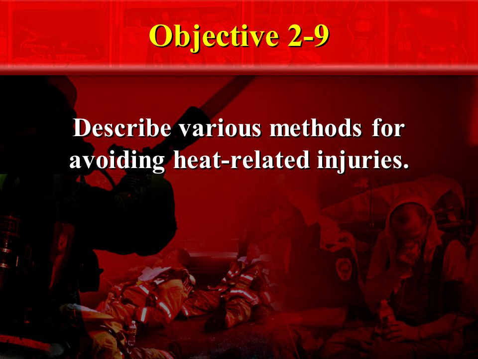 Objective 2-9 Describe various methods for avoiding heat-related injuries.