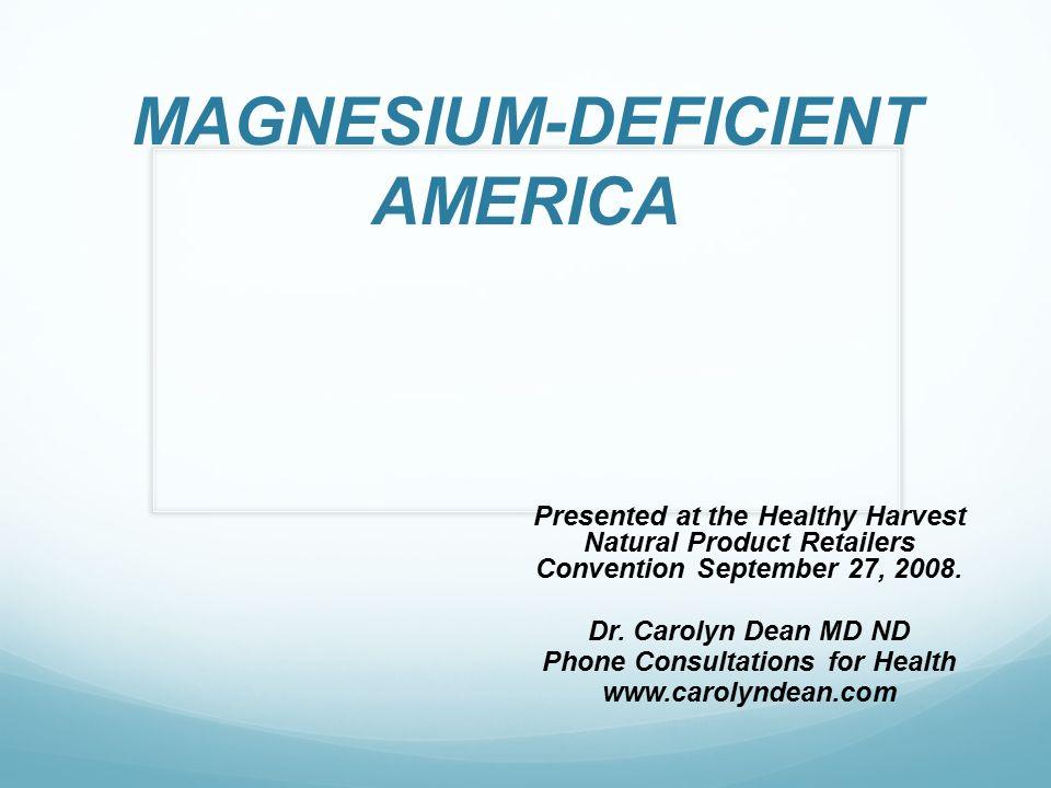 Magnesium deficiency conditions 19.
