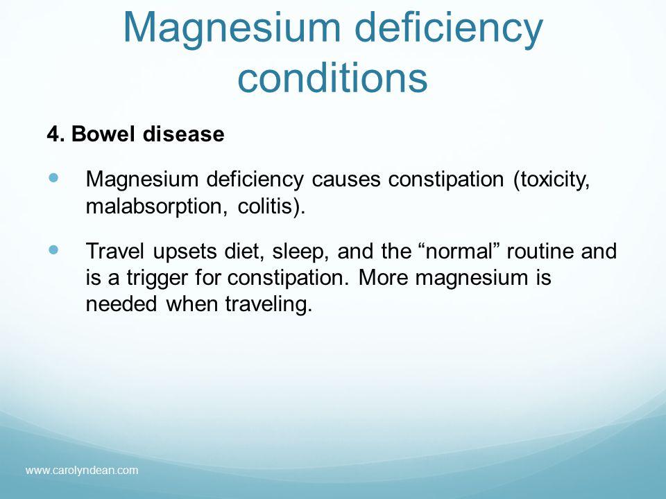 Magnesium deficiency conditions 4.