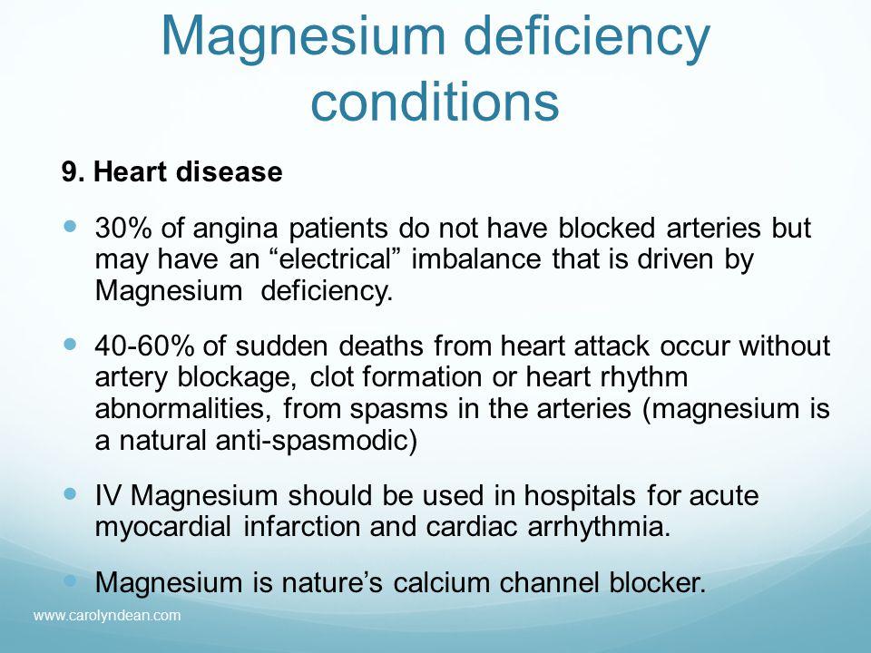 Magnesium deficiency conditions 9.