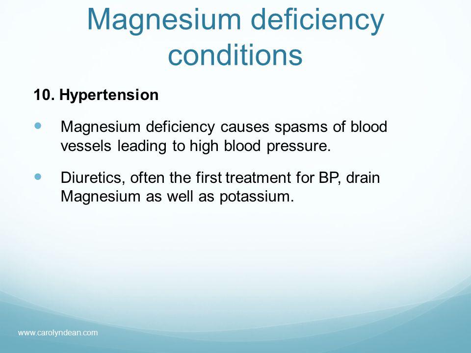 Magnesium deficiency conditions 10.