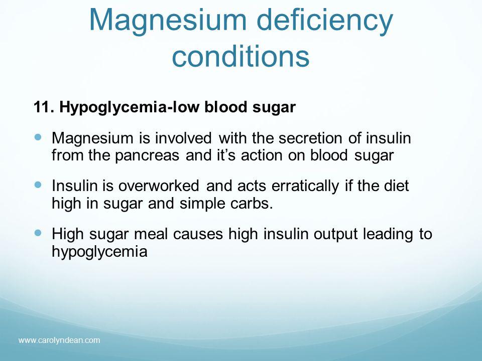 Magnesium deficiency conditions 11.