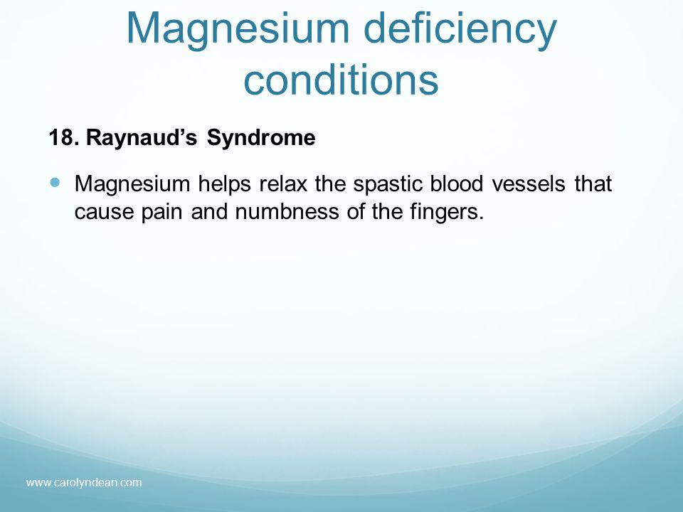 Magnesium deficiency conditions 18.