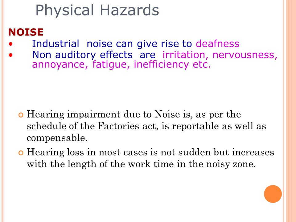 Hearing impairment due to Noise is, as per the schedule of the Factories act, is reportable as well as compensable.