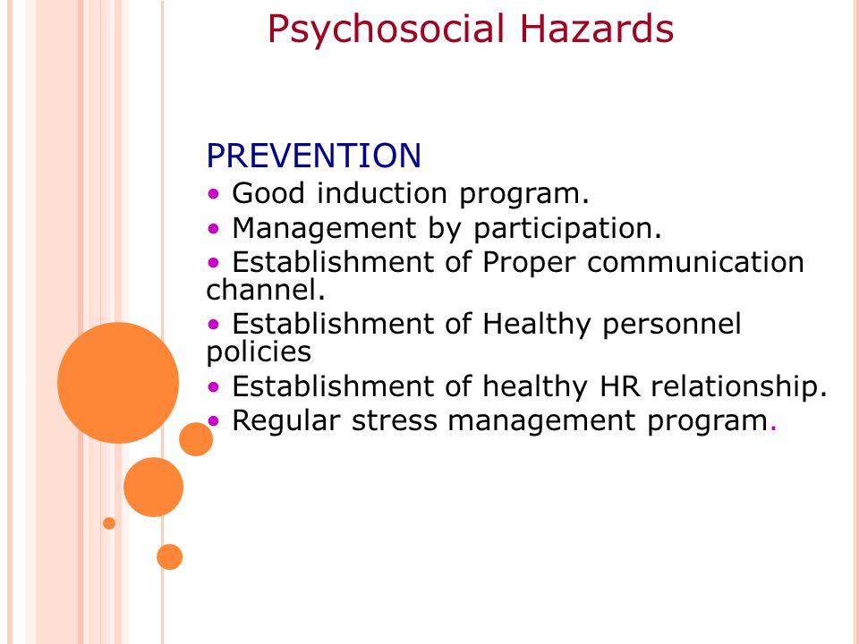 PREVENTION Good induction program.Management by participation.