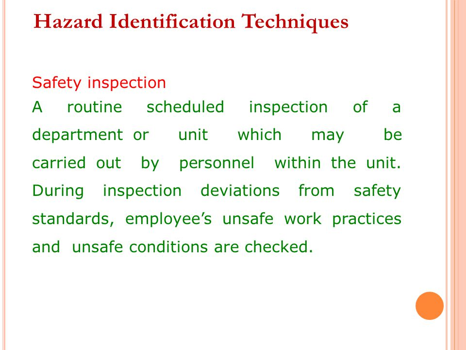 Safety inspection A routine scheduled inspection of a department or unit which may be carried out by personnel within the unit.
