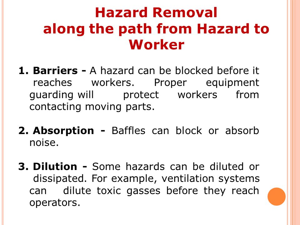 Hazard Removal along the path from Hazard to Worker 1.