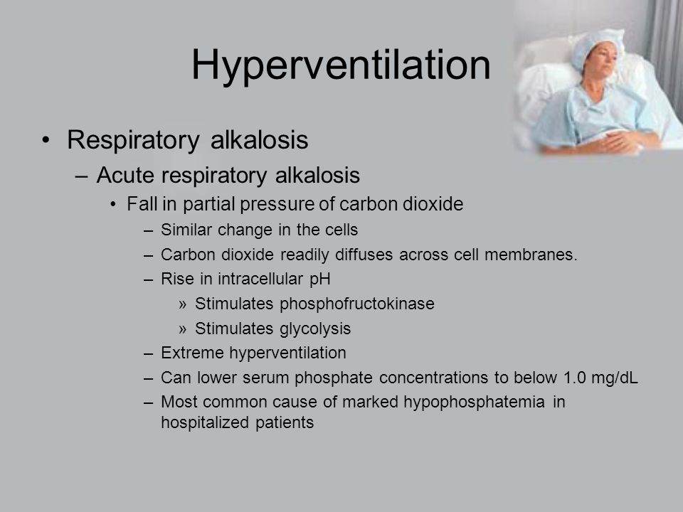 Hyperventilation Respiratory alkalosis –Acute respiratory alkalosis Fall in partial pressure of carbon dioxide –Similar change in the cells –Carbon dioxide readily diffuses across cell membranes.