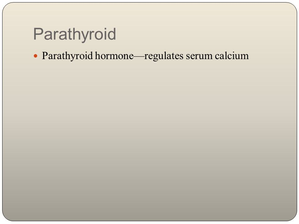 Clinical Manifestations of Hypoparathyroidism Irritability of neuromuscular system Tetany—hypertonic muscle contractions, numbnes, tingling, cramps in extremities, laryngeal spasm, bronchospasm, carpopedal spasm ( flexion of the elbows and wrists, dorsiflexion of the feet), seizures