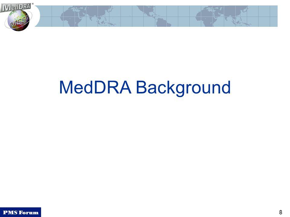 PMS Forum 8 MedDRA Background