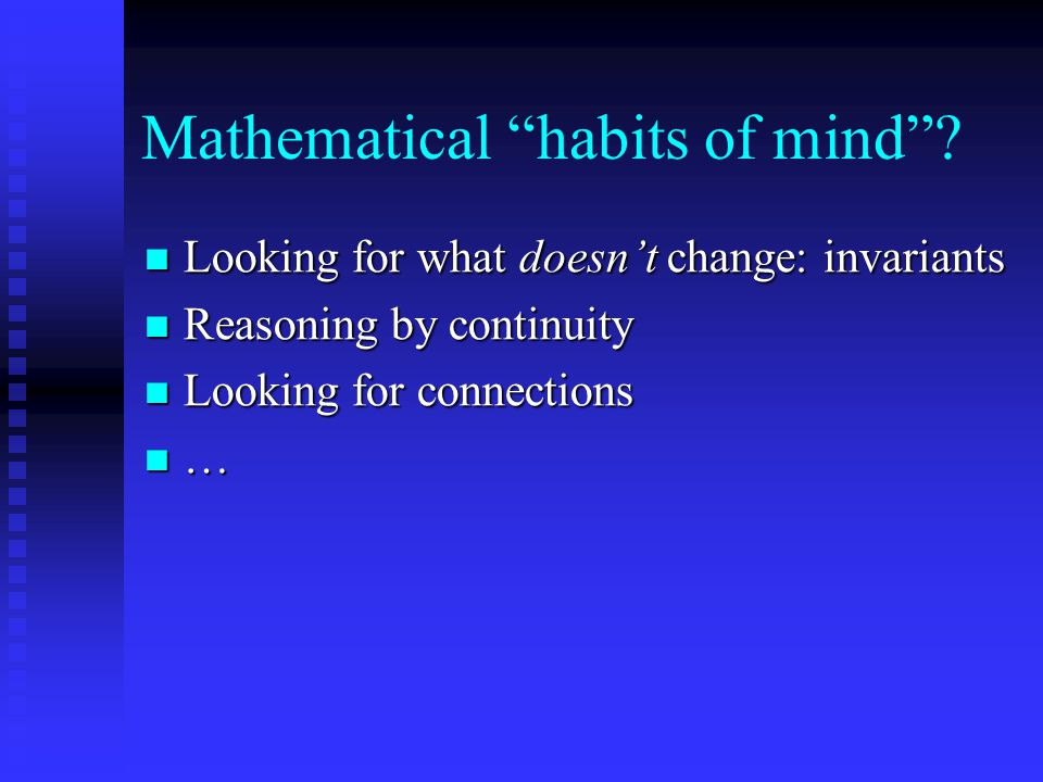 Mathematical habits of mind .