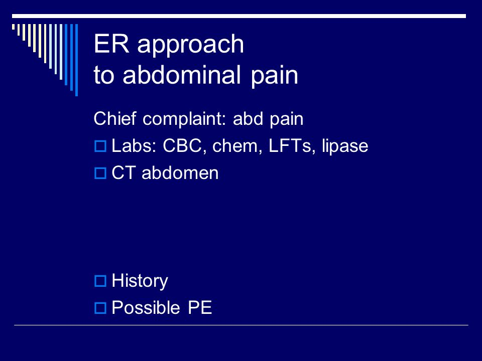How do you approach a workup for abdominal pain.What are the most likely possibilities.