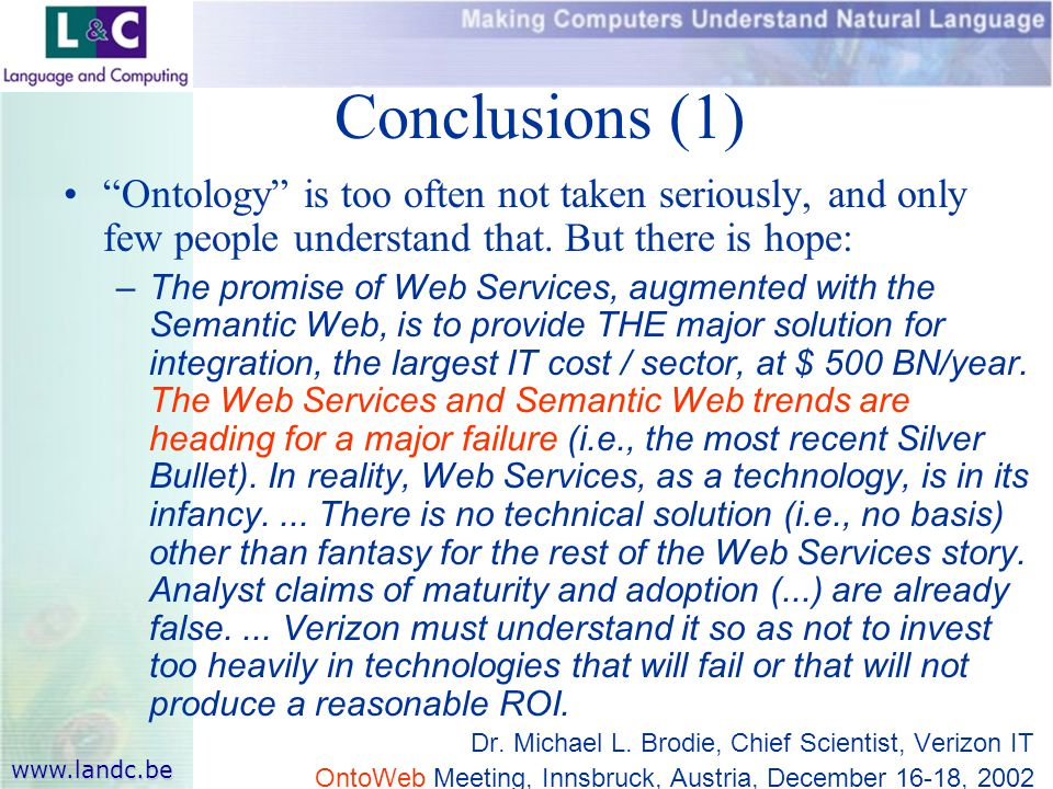 www.landc.be Conclusions (1) Ontology is too often not taken seriously, and only few people understand that.