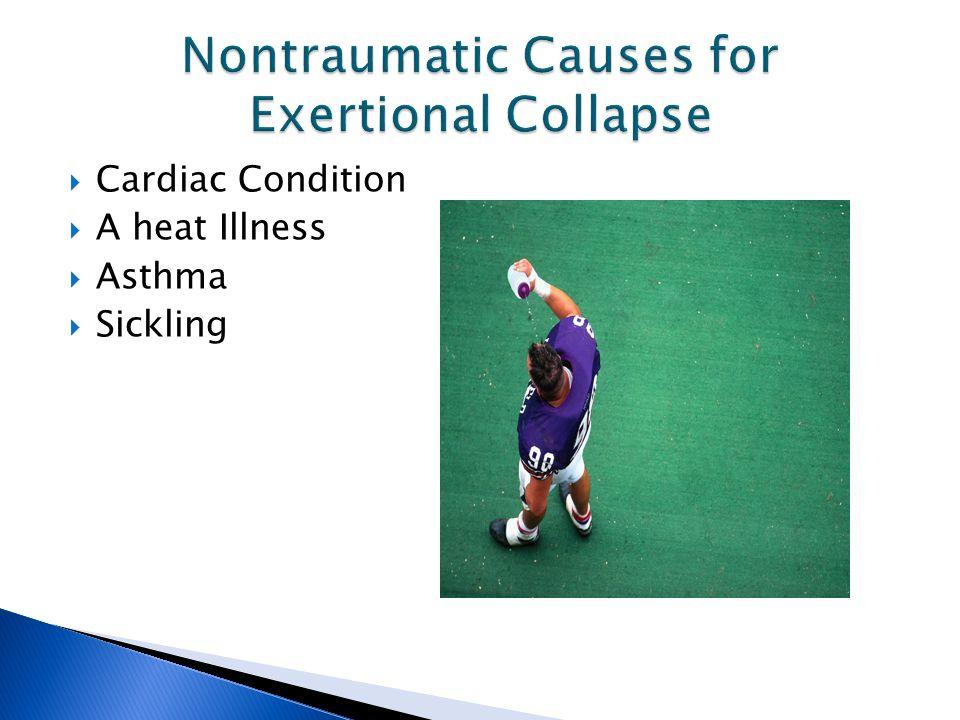  Cardiac Condition  A heat Illness  Asthma  Sickling