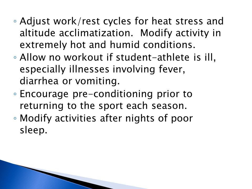 ◦ Adjust work/rest cycles for heat stress and altitude acclimatization.