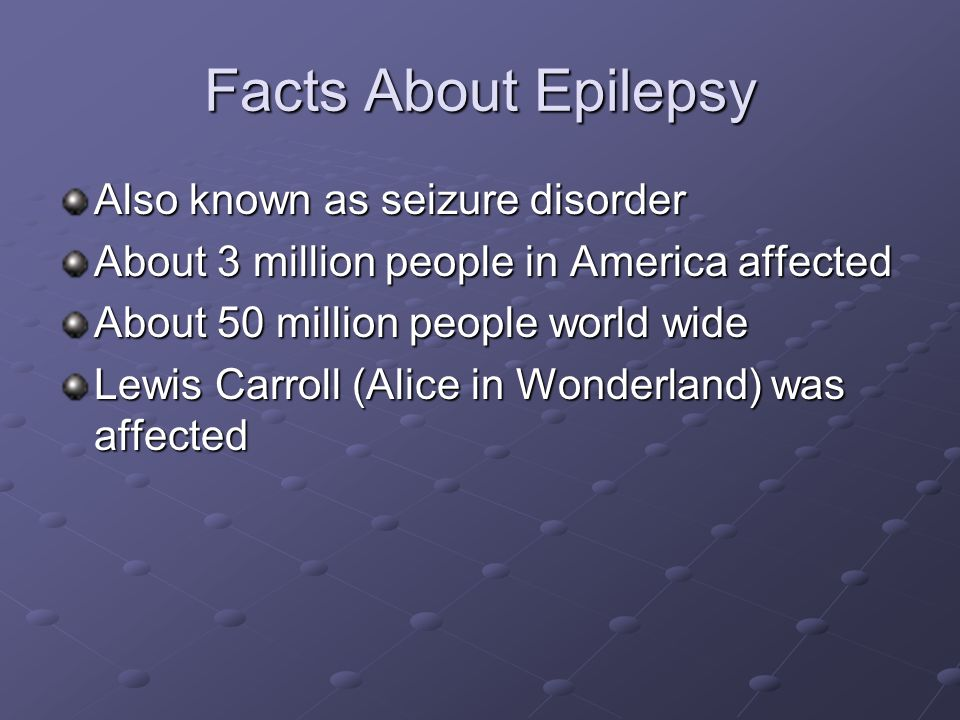 Epilepsy is NOT… A muscle twitch A seizure caused from a fever A leg cramp Secondary conditions from illness or disease.