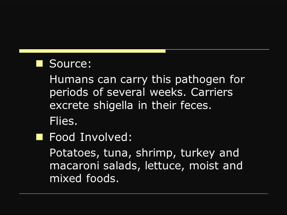 Source: Humans can carry this pathogen for periods of several weeks.