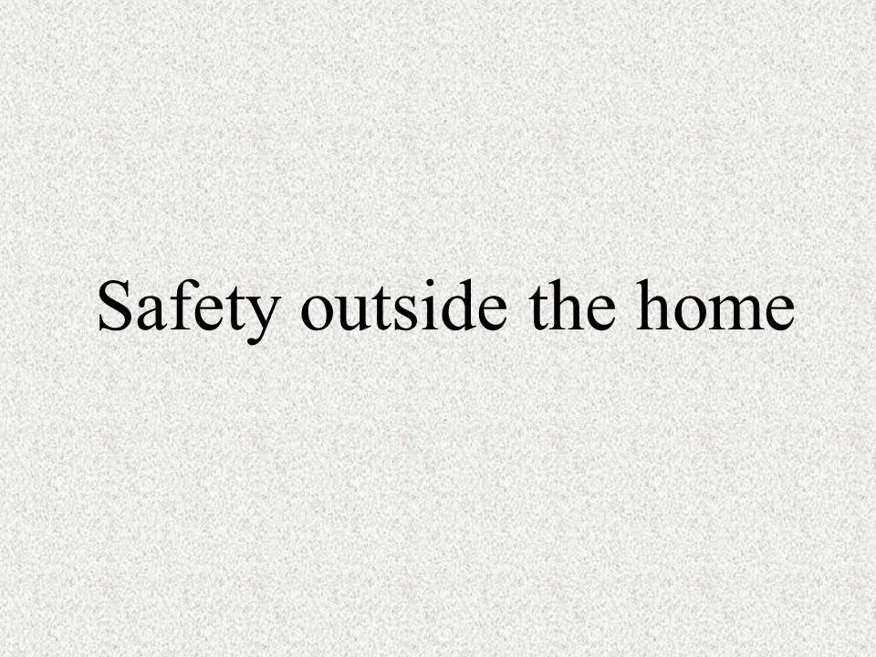 Safety outside the home