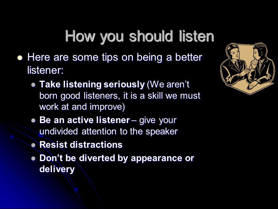 Poor Listening (cont.) 4.