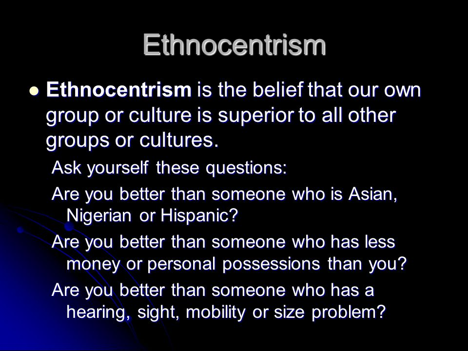 Multiculturalism We just can't assume everyone is the same.