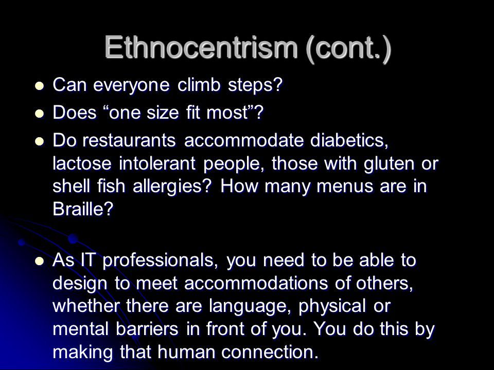 Ethnocentrism Ethnocentrism is not just about us as individuals.