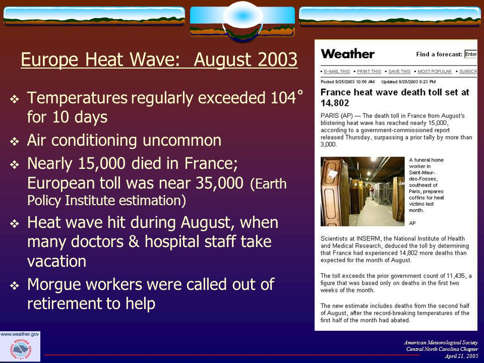 American Meteorological Society Central North Carolina Chapter April 21, 2005 Europe Heat Wave: August 2003