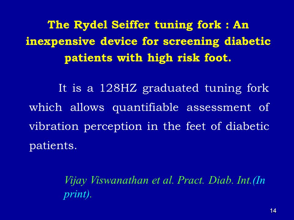 14 The Rydel Seiffer tuning fork : An inexpensive device for screening diabetic patients with high risk foot.